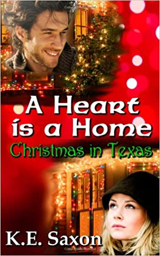 A Heart is a Home: Christmas in Texas (Volume 1)