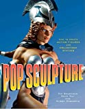 Pop Sculpture, Kim Levin and Tim Bruckner, 0823095223