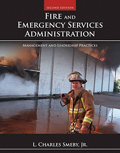 Fire and Emergency Services Administration: Management and Leadership Practices, 2nd Edition (PUBLIC SAFETY)