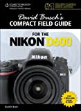 David Busch's Compact Field Guide for the Nikon D600 (David Busch's Digital Photography Guides)