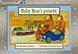 Baby Bear's Present, Beverley Randell, 1418900850