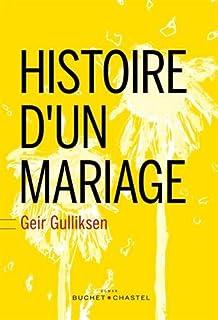 Histoire d'un mariage, Gulliksen, Geir