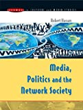 Media, Politics and the Network Society, Robert Hassan, 0335213154