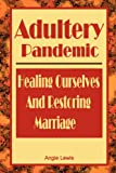 Adultery Pandemic, Angie Lewis, 0615195857