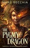 The Pygmy Dragon (Shapeshifter Dragon Legends) (Volume 1)