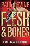 Flesh & Bones (Jake Lassiter Series) (Volume 7)