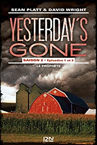 Yesterday's gone - saison 2 - épisodes 1 & 2 par Sean Platt
