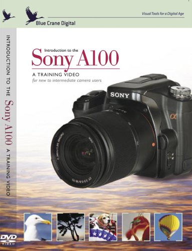 - Introduction to the Sony A100 Digital SLR