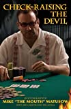 Mike Matusow: Check-Raising the Devil, Mike Matusow and Amy Calistri, 158042306X