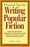 Practical Tips for Writing Popular Fiction, Robyn Carr, 089879515X