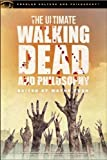 The Ultimate Walking Dead and Philosophy: Hungry for More (Popular Culture and Philosophy)