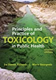 Principles and Practice of Toxicology in Public Health, Ira S. Richards and Marie Bourgeois, 1449645267