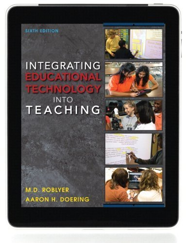 Integrating Educational Technology into Teaching Plus MyEducationLab with Pearson eText -- Access Card Package (6th Edition) by M. D. Roblyer (2012-08-29)