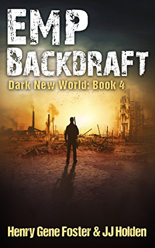 emp-backdraft-dark-new-world-book-4-an-emp-survival-story