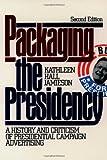Packaging the Presidency, Kathleen Hall Jamieson, 0195089421