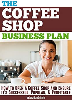 Amazon.com: The Coffee Shop Business Plan: How to Open a Coffee ...