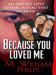 Because You Loved Me (Pinnacle True Crime)