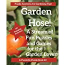The Garden Hose: Puzzles, Games and Coloring Pages for the Gardener (PuzzleDo Books) (Volume 2)