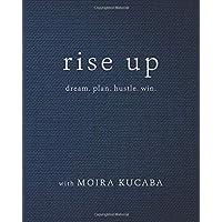 Rise Up: dream. plan. hustle. win.
