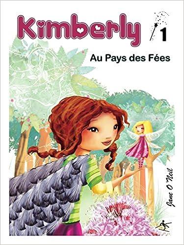 Kimberly au Pays des Fées: Amazon.co.uk: Jane O\'Neil, Laure Phelipon ...