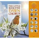 The Little Book of the Dawn Chorus (Sound Books)