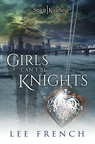 Girls Can't Be Knights (Spirit Knights Book 1) by [French, Lee]