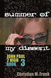 Summer of My Dissent (John Paul 2 High Book 3)