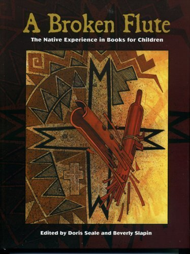 A Broken Flute: The Native Experience in Books for Children (Contemporary Native American Communities) (2005-08-04)