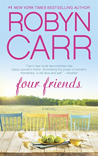 From #1 NY TIMES bestselling author Robyn Carr comes the story of four friends determined to find their stride:  Four Friends by Robyn Carr.  BEST PRICE EVER!
