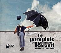 Le parapluie de monsieur Roland par Ariane Duclert