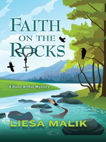 Faith on the Rocks (A Daisy Arthur Mystery)