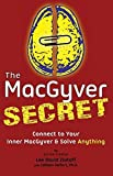 img - for The MacGyver Secret: Connect to Your Inner MacGyver and Solve Anything by Lee D Zlotoff (2016-11-01) book / textbook / text book