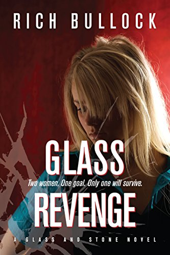 Glass Revenge (Glass and Stone Book 2) by [Bullock, Rich]