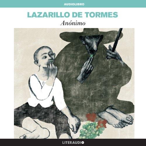 La vida de Lazarillo de Tormes y de sus fortunas y adversidades [The Life of Lazarillo de Tormes and of His Fortunes and Adversities]