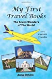The Seven Wonders of the World (My First Travel Books) (Volume 3)