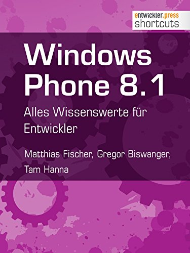 Windows Phone 8.1: Alles Wissenswerte für Entwickler (shortcuts 112) (German Edition)