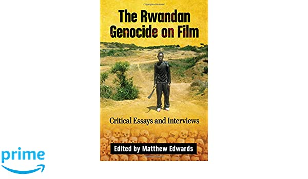The Yellow Wallpaper Essays Amazoncom The Rwandan Genocide On Film Critical Essays And Interviews   Matthew Edwards Books 5 Paragraph Essay Topics For High School also Research Paper Essay Examples Amazoncom The Rwandan Genocide On Film Critical Essays And  The Thesis Statement In A Research Essay Should
