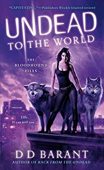 Undead to the World: The Bloodhound Files by [Barant, DD]