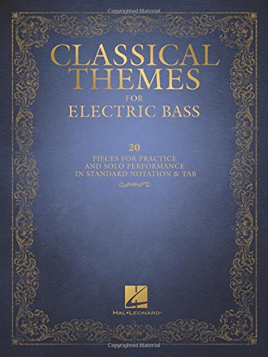 Classical Themes for Electric Bass: 20 Pieces for Practice and Solo Performance in Standard Notation & ()