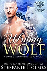 Writing the Wolf: A steamy wolf shifter paranormal romance (Wolves of Crookshollow Book 2)