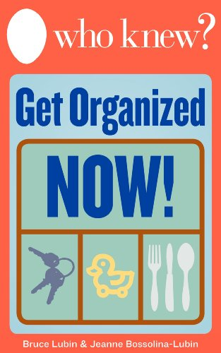 Who Knew? Get Organized Now! Repurpose Household Objects for a Clutter-Free Home (Who Knew Tips)
