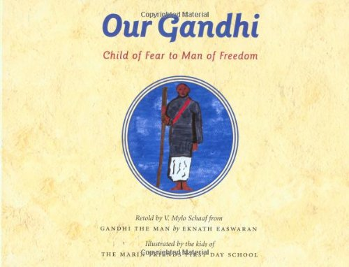 Our Gandhi: Child of Fear to Man of Freedom
