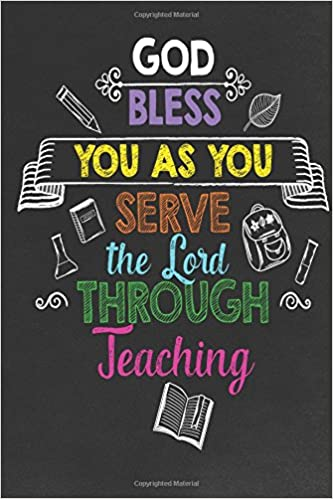 God Bless You as You Serve the Lord Through Teaching