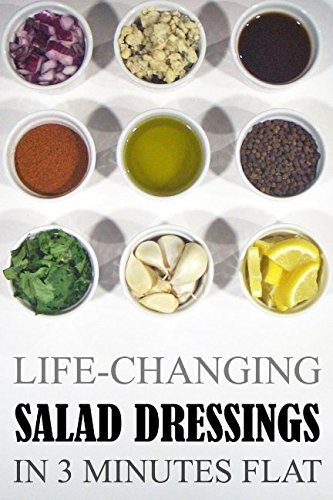 Life-Changing Salad Dressings: In 3 Minutes Flat (Grace Légere Cookbooks) by Grace Légere