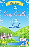 The Cosy Castle on the Loch: Spring (Book 1): A funny, sweet romcom set in the beautiful Highlands (English Edition)