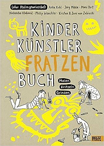 KINDER KÜNSTLER FRATZENBUCH: Malen - Kritzeln - Grinsen: Amazon.de ...