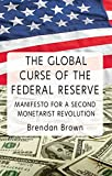 img - for The Global Curse of the Federal Reserve: Manifesto for a Second Monetarist Revolution book / textbook / text book