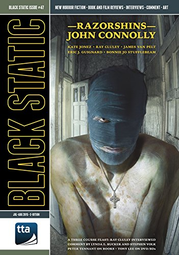 Black Static #47 (July - August 2015): Transmissions from Beyond (Black Static Horror and Dark Fantasy Magazine)