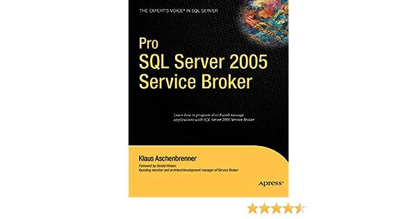 Pro SQL Server 2005 Service Broker (Expert's Voice): Klaus