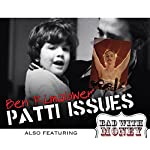 Patti Issues and Bad with Money | Ben Rimalower